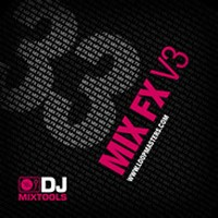 J Mixtools 33 Mix FX V3 by Loopmasters