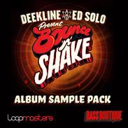 Bounce n Shake - Deekline and Ed Solo Sample Pack