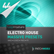 Electro House NI Massive Presets Pack by Loopmasters