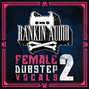 Female Dubstep Vocals 2 Sample Pack by Rankin Audio
