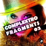 Complextro Fragments 02