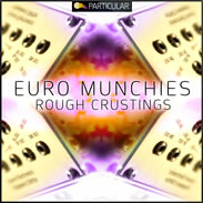 Euro Munchies - Rough Crustings