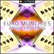 Euro Munchies - Rough Crustings