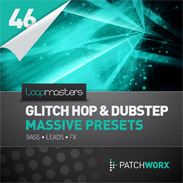Glitch Hop and Dubstep Massive Presets