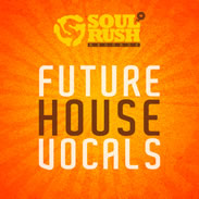 Future house vocals sample pack by soul rush records for Classic house vocal samples