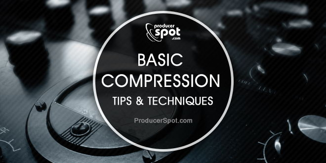 Basic Compression Tips