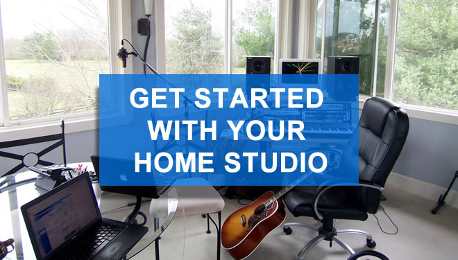 Get Started With Your Home Studio