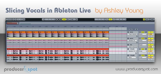 Slicing Vocals in Ableton Live - Tutorial by Ashley Young