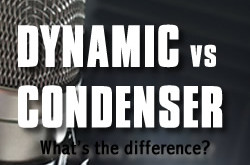 Condenser Microphones vs. Dynamic Microphones Differences