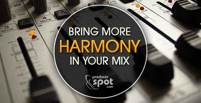 How To Bring More Harmony In Your Mix