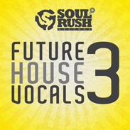 Future house vocals 3 vox hooks samples by soul rush records for Classic house vocal samples