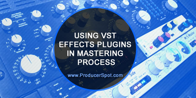 Mastering VST Effects Plugins