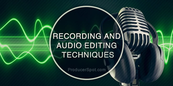 Recording and Audio Editing Techniques