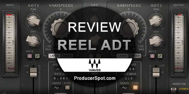 Review: Reel ADT - Double Tracking Effect Plugin by Waves