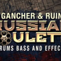 Gancher n Ruin – Russian Roulette by Industrial Strength