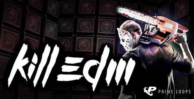 Kill EDM Prime Loops Samples