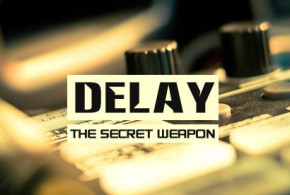 DELAY – The Secret Wepon – Article by Rafael