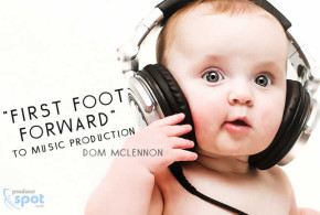 First Foot Forward To Music Production by Dom McLennon