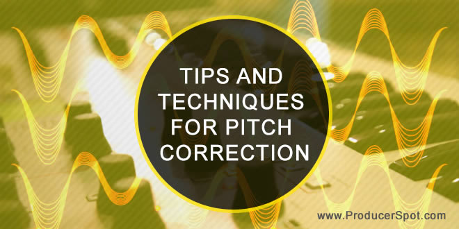 Tips and Techniques for Pitch Correction