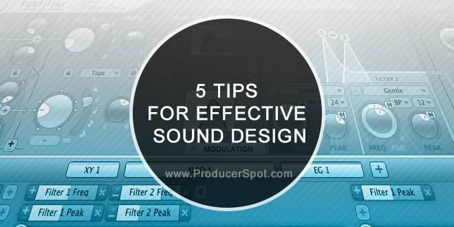 5 Tips For Effective Sound Design