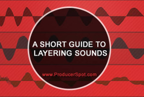 Making It Complex – A Short Guide To Layering Sounds
