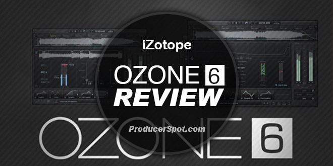 Review iZotope Ozone 6 Advanced