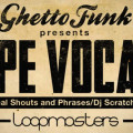 Ghetto Funk Presents Hype Vocals Sample Pack by Loopmasters