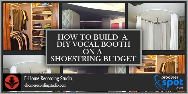 How to build a diy vocal booth on a shoestring budget for How to build a home on a budget