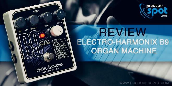 Review Electro-Harmonix B9