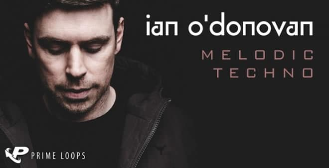 Ian O'Donovan: Melodic Techno Sample Pack