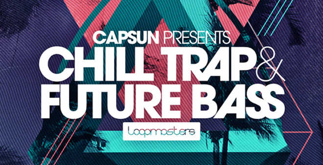 CAPSUN Chill Trap Sample Pack