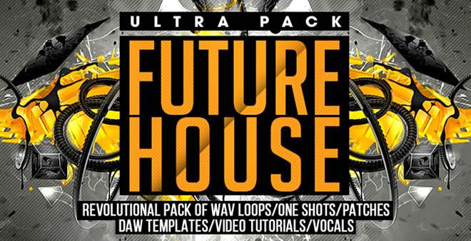 Best Future House Ultra Sample Pack