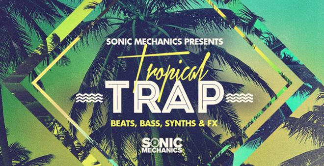 Tropical Trap Sample Pack by Sonic Mechanics