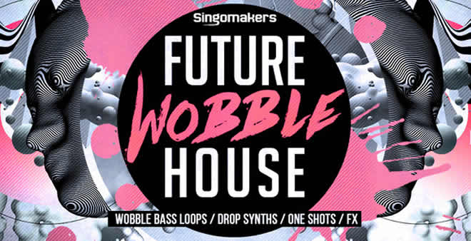 Future Wobble House Sample Pack by Singomakers