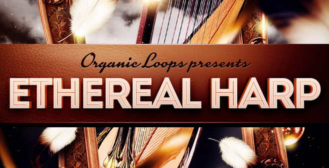 Ethereal Harp Sample Pack by Organic Loops • ProducerSpot
