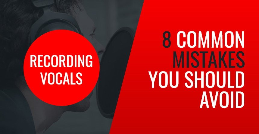 How To Record Vocals - Recording Vocals Mistakes