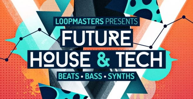 Future House & Tech Sample Pack by Loopmasters | ProducerSpot