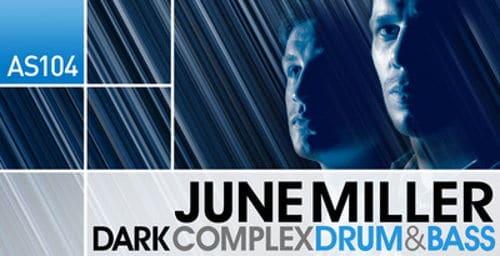 June Miller - Dark Complex Drum & Bass