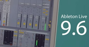 Ableton Live 9.6 is Available for Download Now