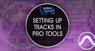 Pro Tools Tutorial: Setting Up Tracks In A Pro Tools Session