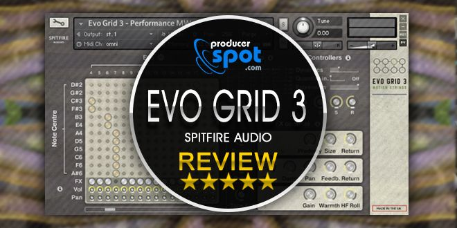 Review: EVO GRID 3 Sample Library by Spitfire Audio • ProducerSpot