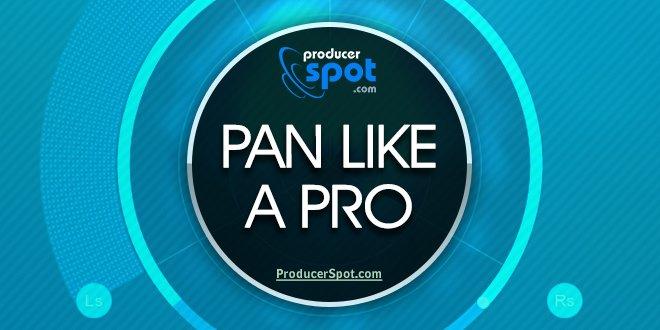 Pan Like A Pro - Audio Panning Tips