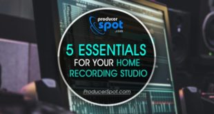 5 Essentials For Your Home Recording Studio