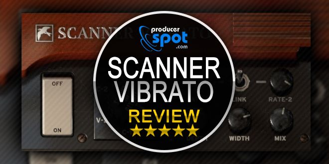 Scanner Vibrato Plug-in Review