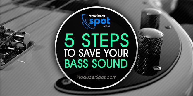 5 Steps To Save Your Bass Sound