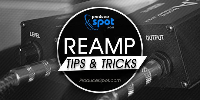 What is Reamping - Reamp Tips & Tricks