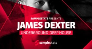 James Dexter Underground Deep House by SampleState