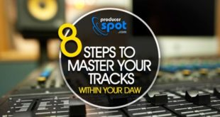 8 Steps To Master Your Tracks Within Your DAW