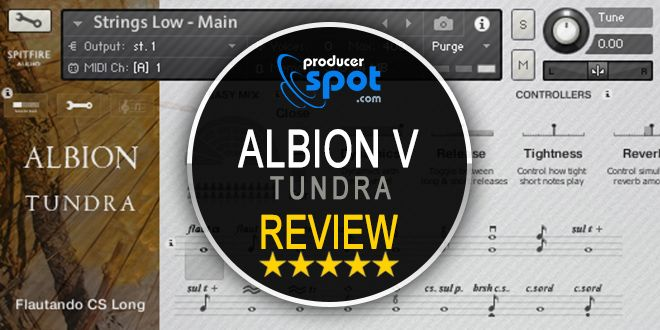 Review: Albion V Tundra Kontakt Library by Spitfire Audio • ProducerSpot