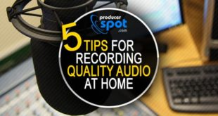 5 Tips For Recording Quality Audio at Home
